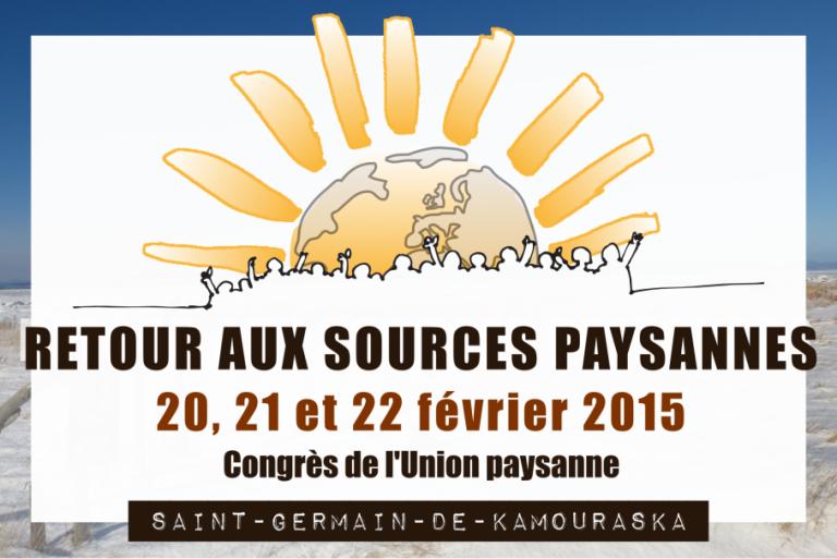 Retour aux sources paysannes : Congrès de l'Union paysanne les 20, 21 et 22 février