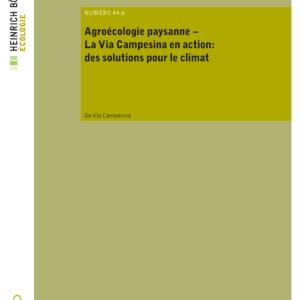 Agroécologie paysanne – La Via Campesina en action: des solutions pour le climat