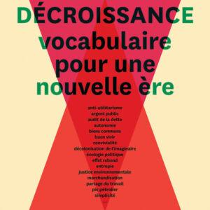 Livre : Décroissance, Vocabulaire pour une nouvelle ère